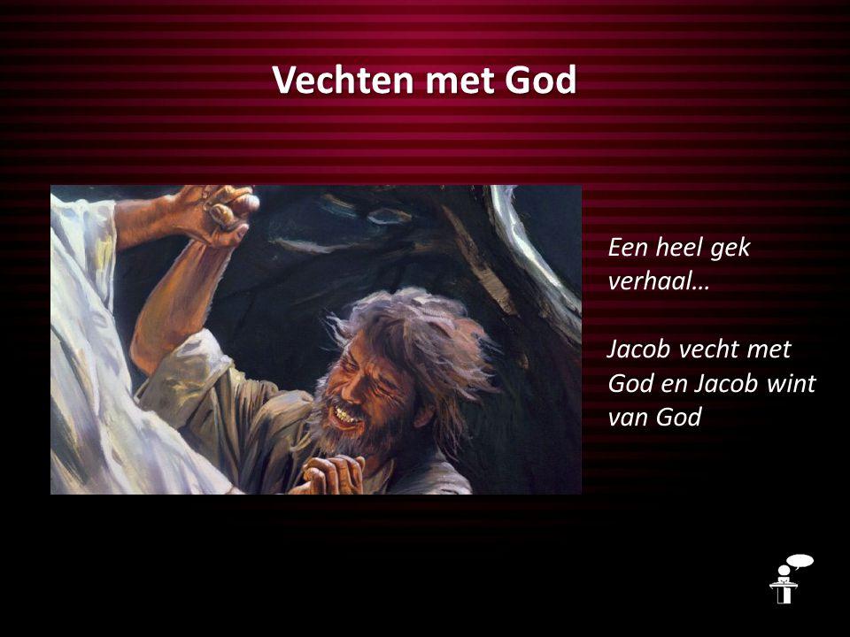 Vechten met God Een heel gek verhaal…
