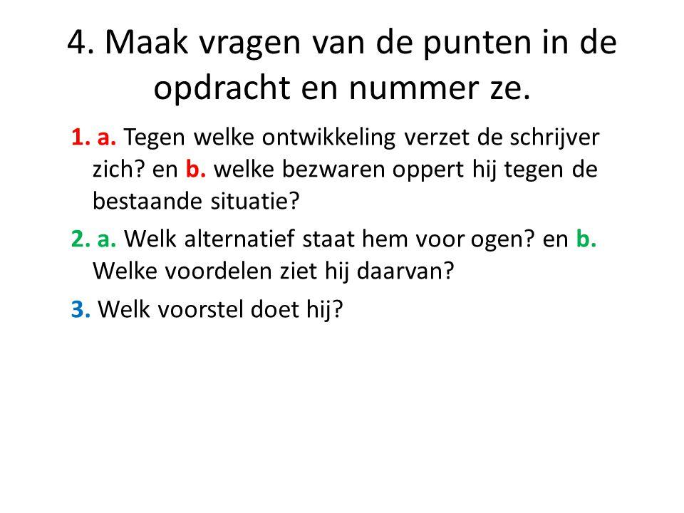 4. Maak vragen van de punten in de opdracht en nummer ze.