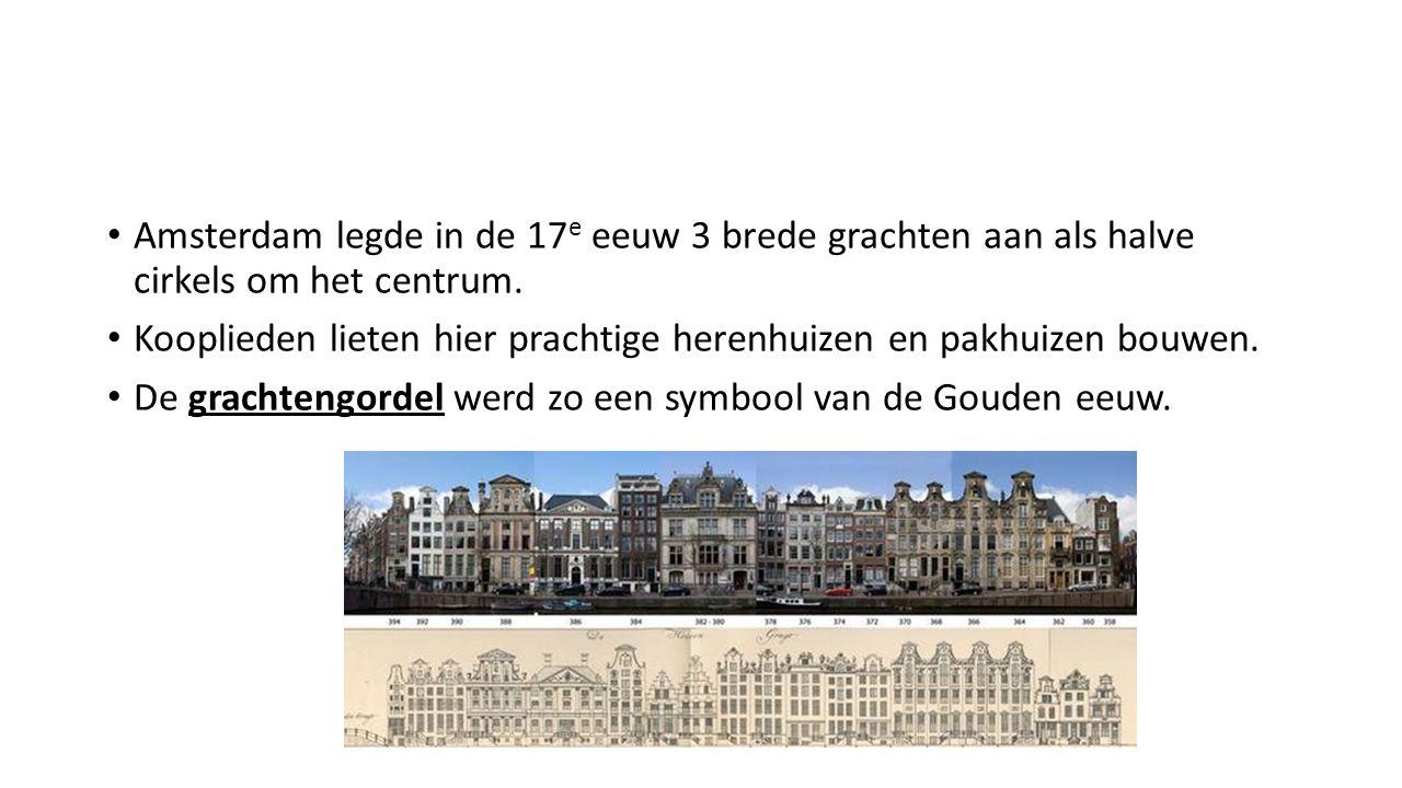 Amsterdam legde in de 17e eeuw 3 brede grachten aan als halve cirkels om het centrum.