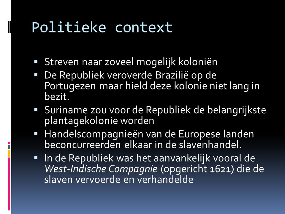 Politieke context Streven naar zoveel mogelijk koloniën
