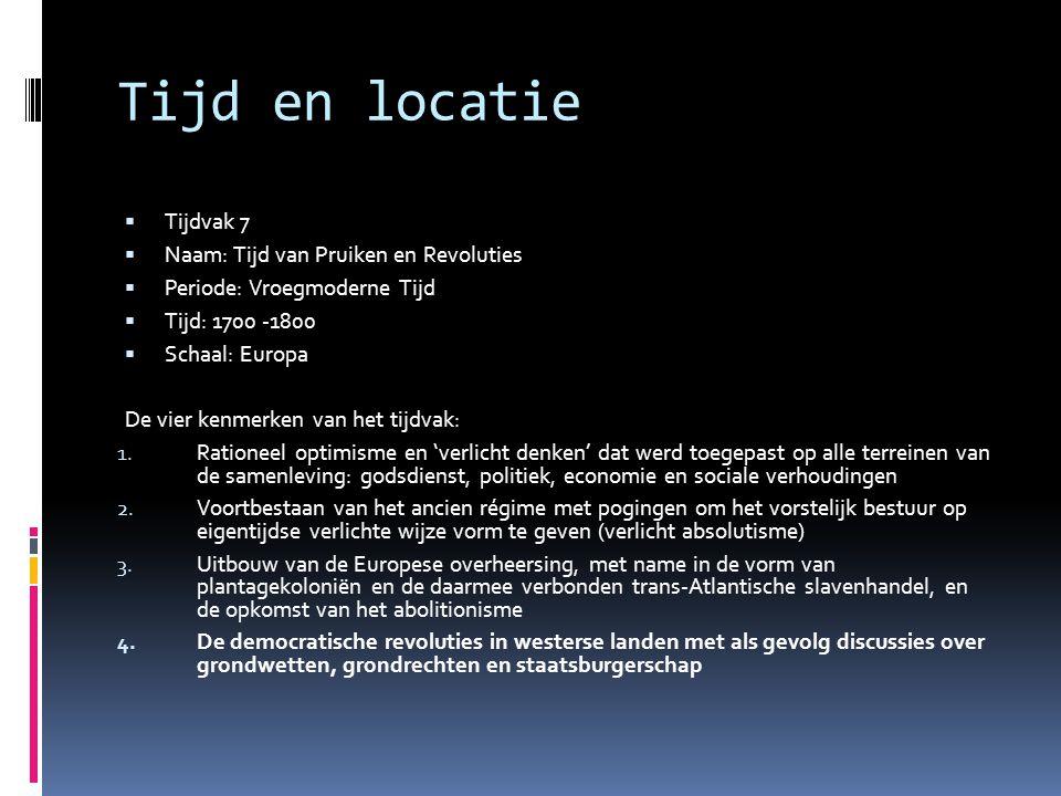 Tijd en locatie Tijdvak 7 Naam: Tijd van Pruiken en Revoluties