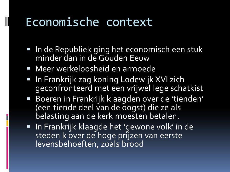 Economische context In de Republiek ging het economisch een stuk minder dan in de Gouden Eeuw. Meer werkeloosheid en armoede.