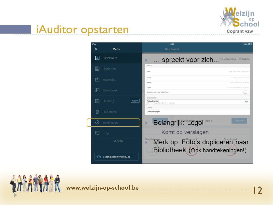 iAuditor opstarten … spreekt voor zich… Belangrijk: Logo!