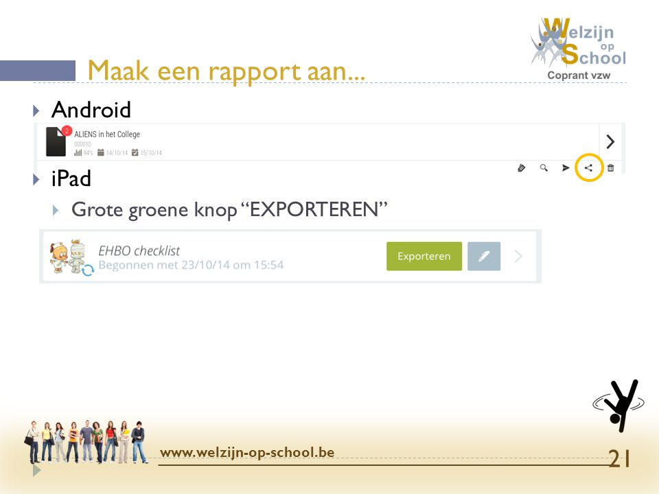 Maak een rapport aan... Android iPad Grote groene knop EXPORTEREN