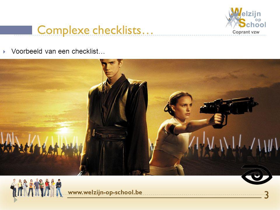 Complexe checklists… Voorbeeld van een checklist…