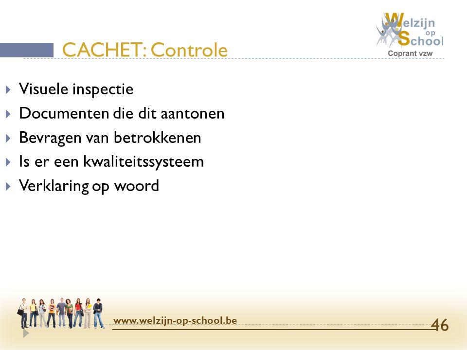 CACHET: Controle Visuele inspectie Documenten die dit aantonen