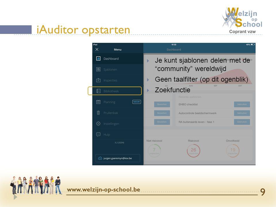 iAuditor opstarten Je kunt sjablonen delen met de community wereldwijd. Geen taalfilter (op dit ogenblik)