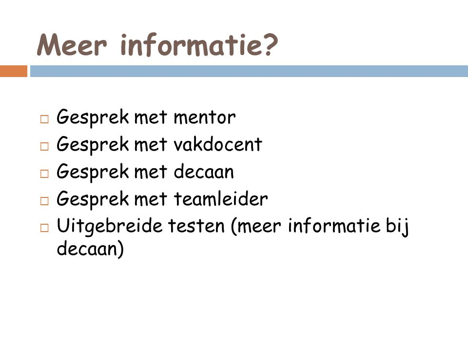 Meer informatie Gesprek met mentor Gesprek met vakdocent