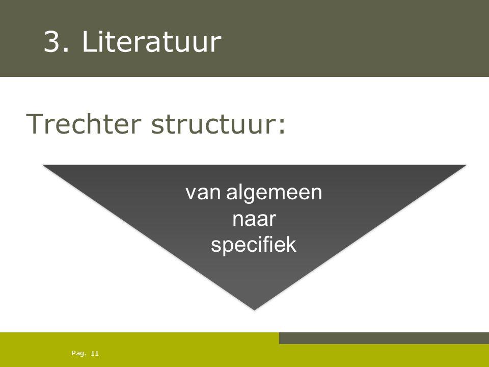 3. Literatuur Trechter structuur: van algemeen naar specifiek