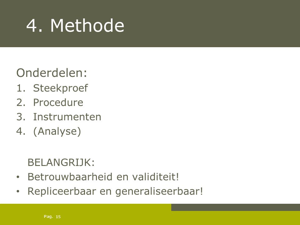 4. Methode Onderdelen: Steekproef Procedure Instrumenten (Analyse)