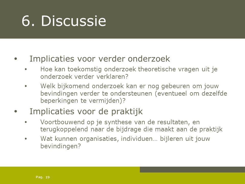 6. Discussie Implicaties voor verder onderzoek