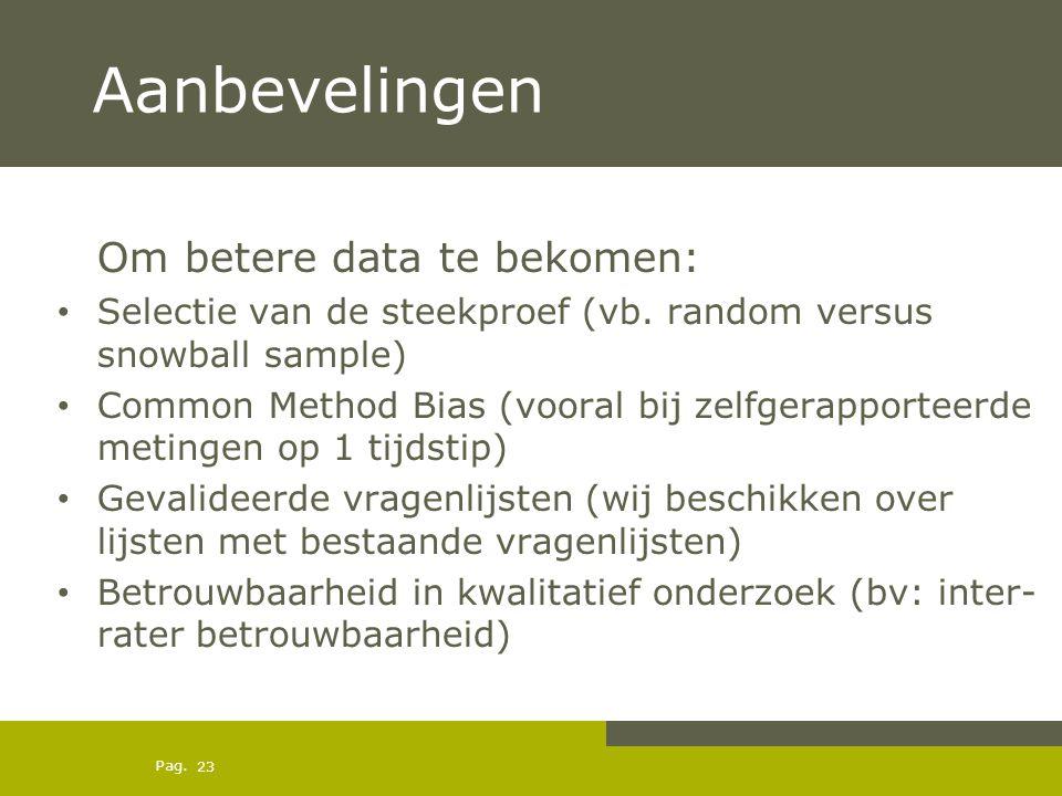 Aanbevelingen Om betere data te bekomen: