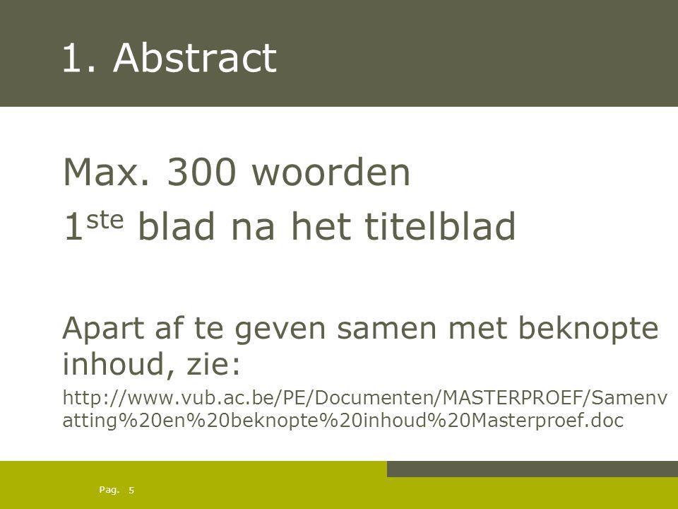 1. Abstract Max. 300 woorden 1ste blad na het titelblad
