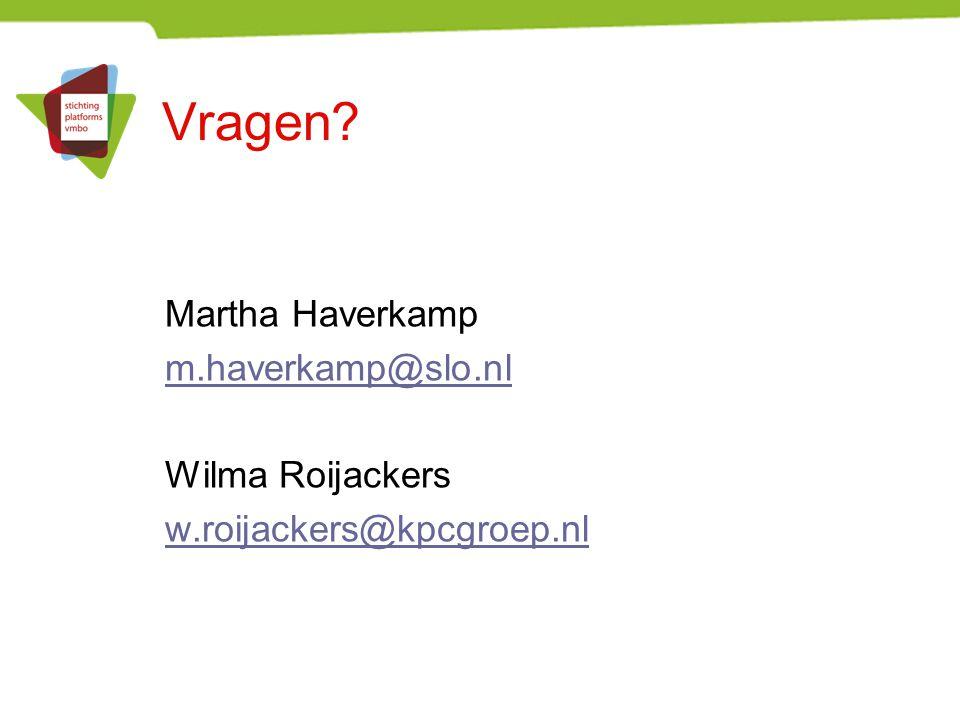 Vragen Martha Haverkamp m.haverkamp@slo.nl Wilma Roijackers