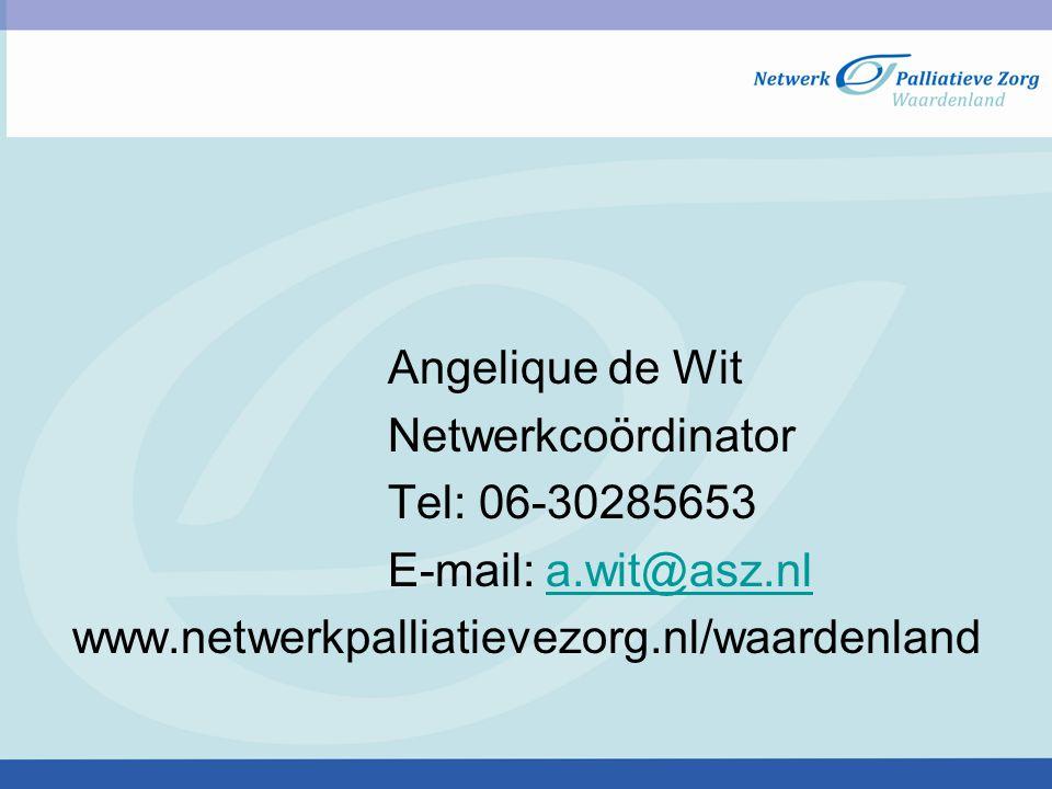 Angelique de Wit Netwerkcoördinator. Tel: 06-30285653.