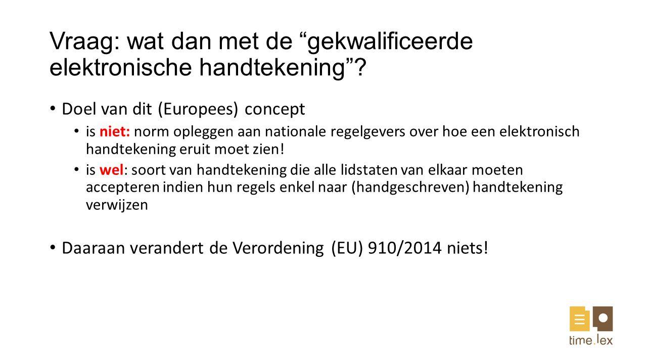 Vraag: wat dan met de gekwalificeerde elektronische handtekening