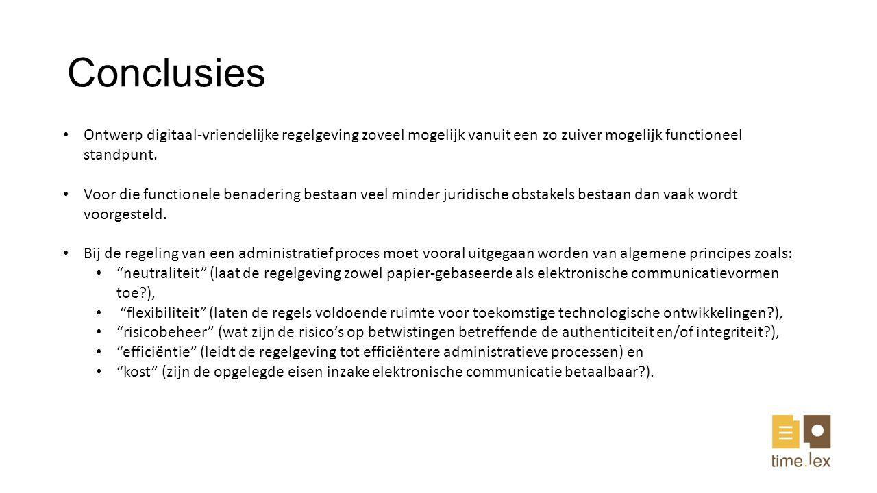 Conclusies Ontwerp digitaal-vriendelijke regelgeving zoveel mogelijk vanuit een zo zuiver mogelijk functioneel standpunt.