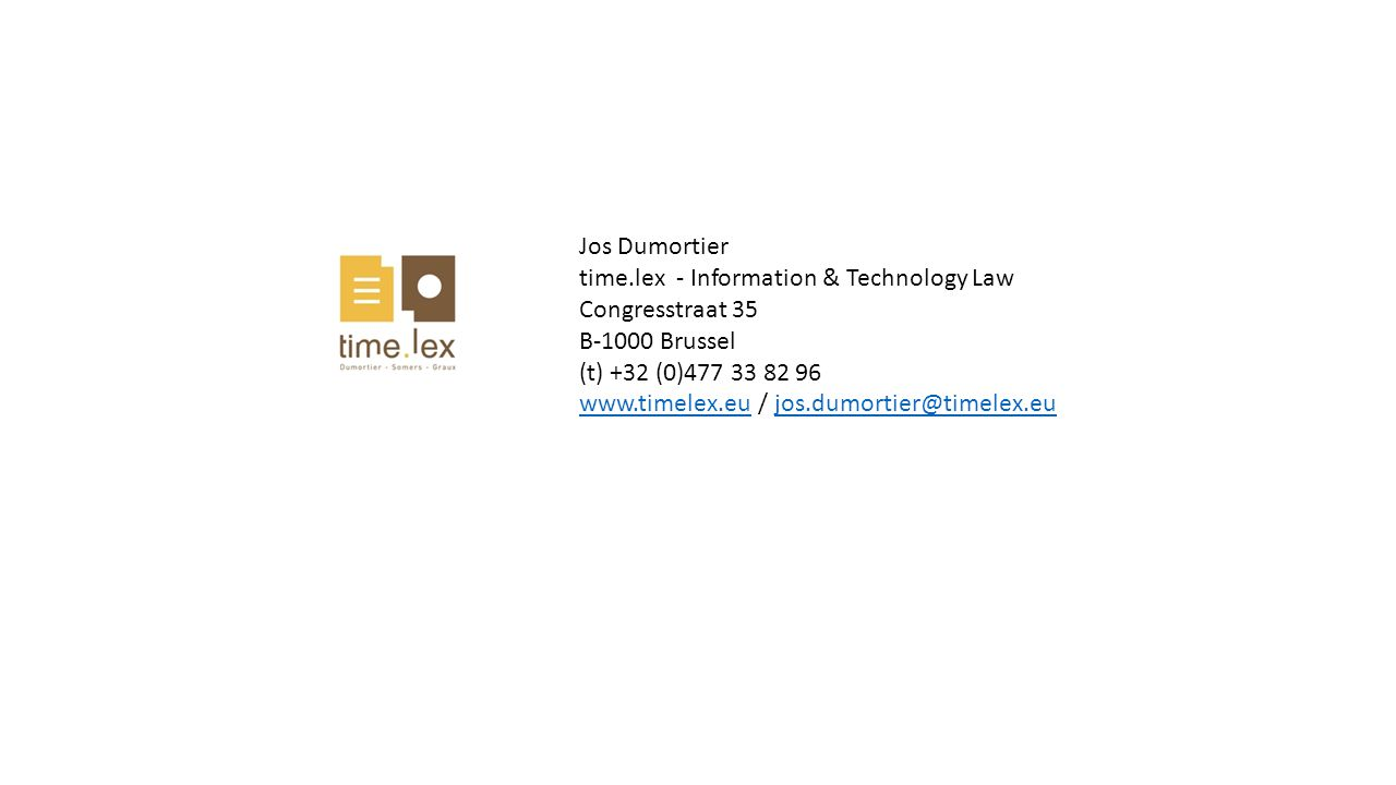 Jos Dumortier time.lex - Information & Technology Law. Congresstraat 35. B-1000 Brussel. (t) +32 (0)477 33 82 96.