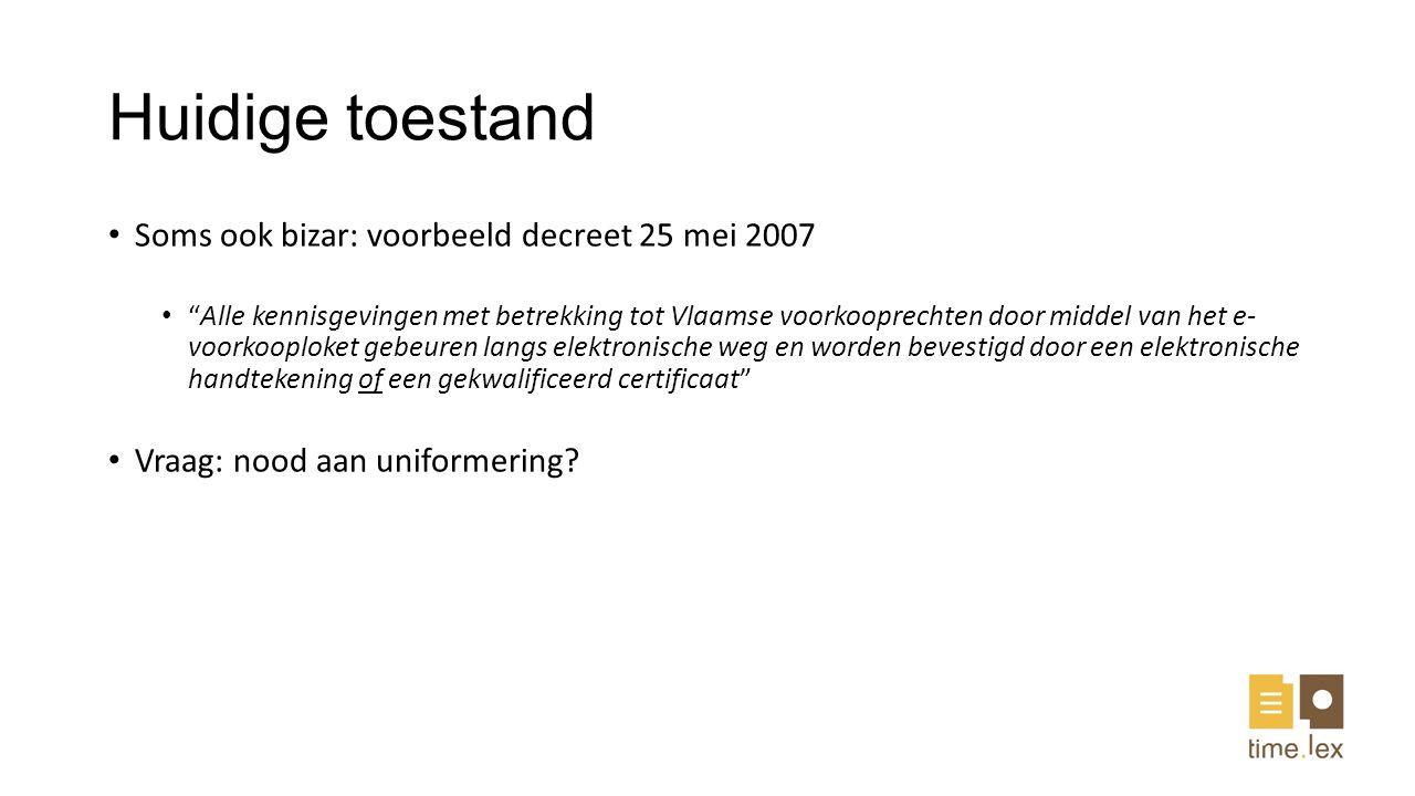 Huidige toestand Soms ook bizar: voorbeeld decreet 25 mei 2007