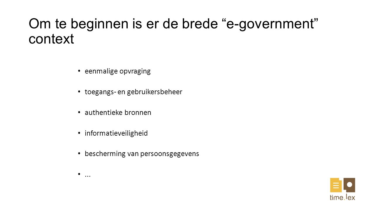 Om te beginnen is er de brede e-government context