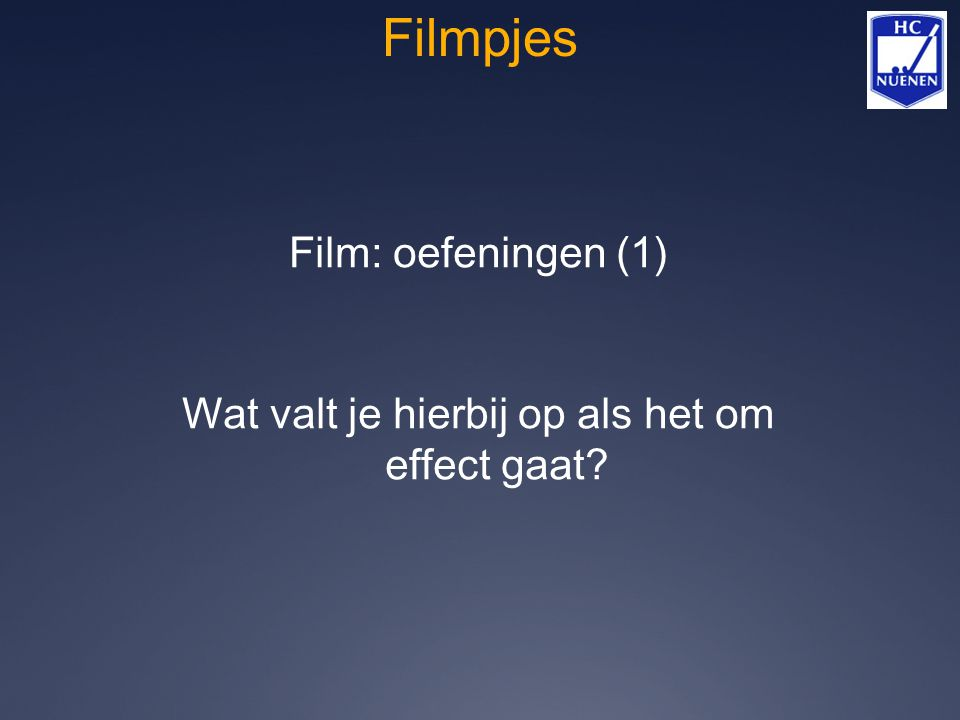 Film: oefeningen (1) Wat valt je hierbij op als het om effect gaat