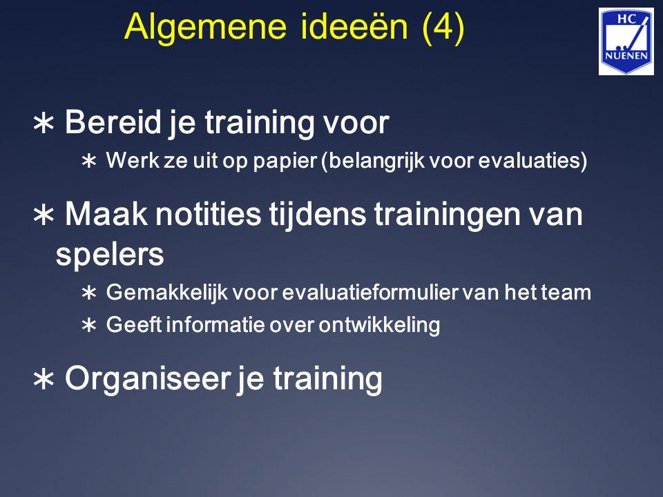 Algemene ideeën (4) Bereid je training voor