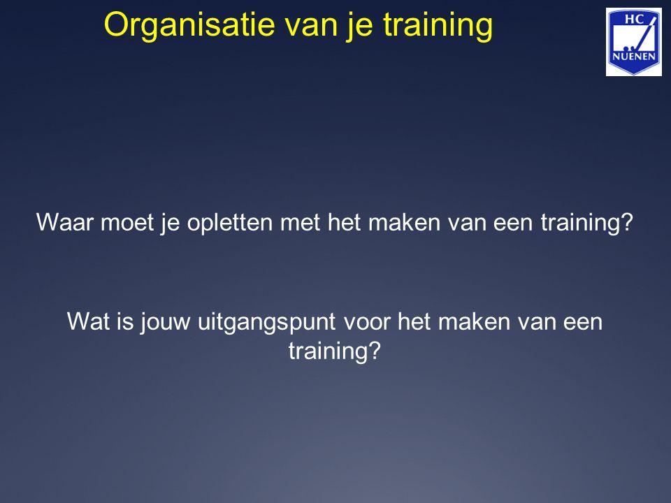 Organisatie van je training
