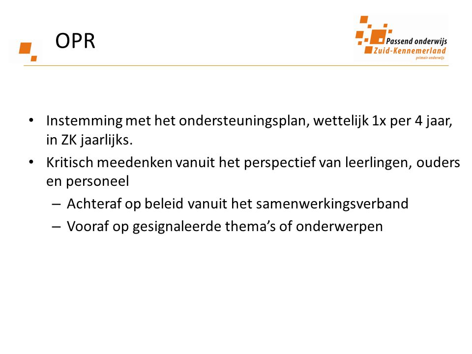 OPR Instemming met het ondersteuningsplan, wettelijk 1x per 4 jaar, in ZK jaarlijks.