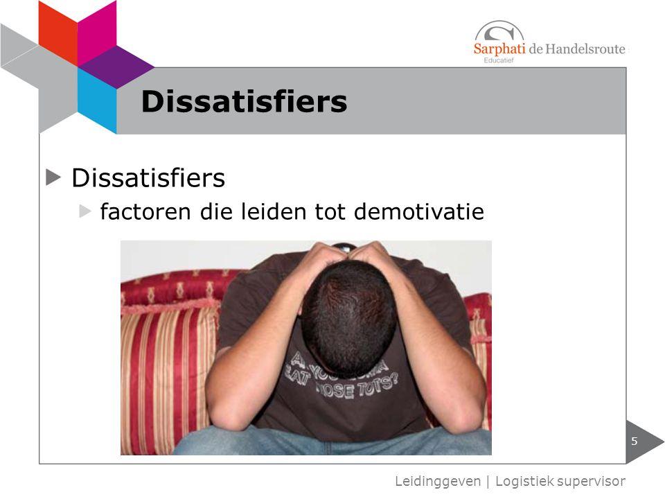 Dissatisfiers Dissatisfiers factoren die leiden tot demotivatie