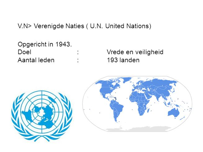 V.N> Verenigde Naties ( U.N. United Nations)