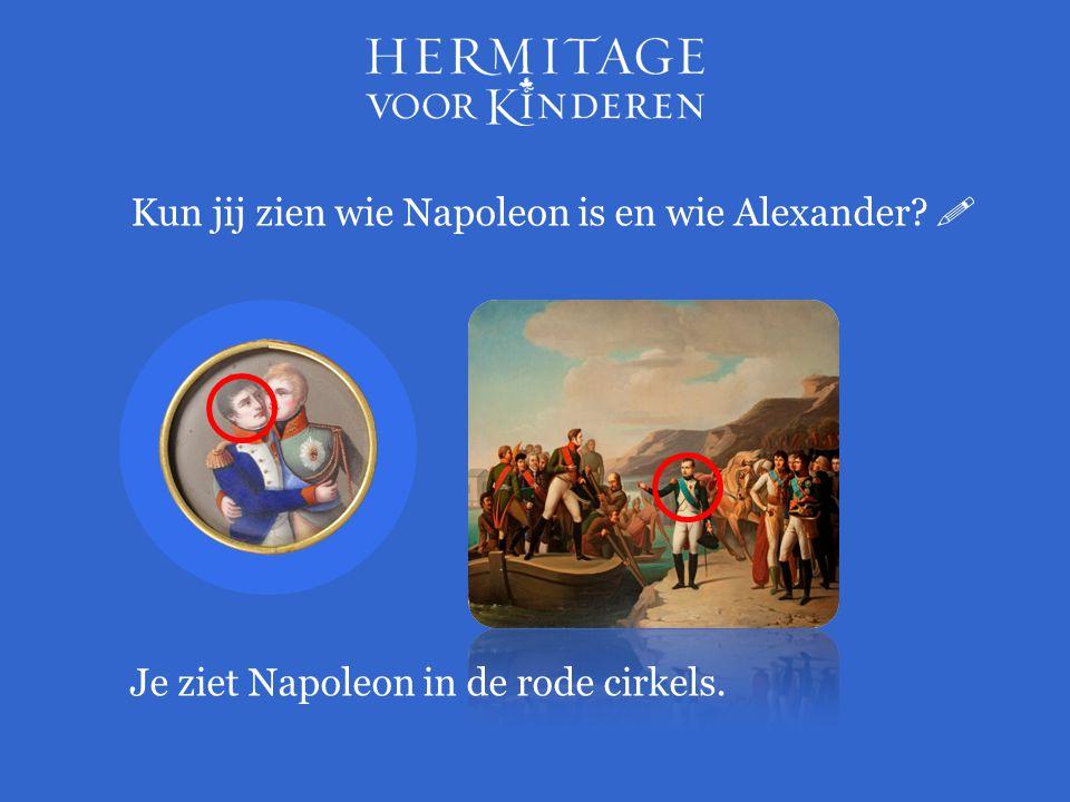 Kun jij zien wie Napoleon is en wie Alexander 