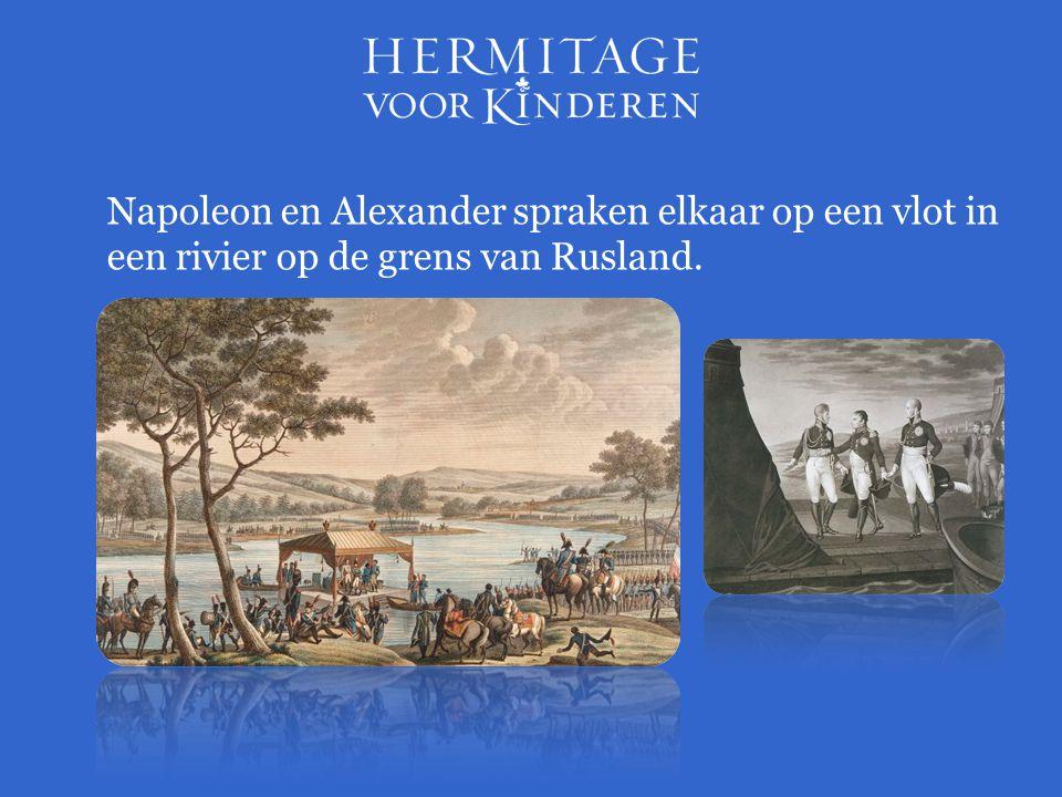 Napoleon en Alexander spraken elkaar op een vlot in een rivier op de grens van Rusland.