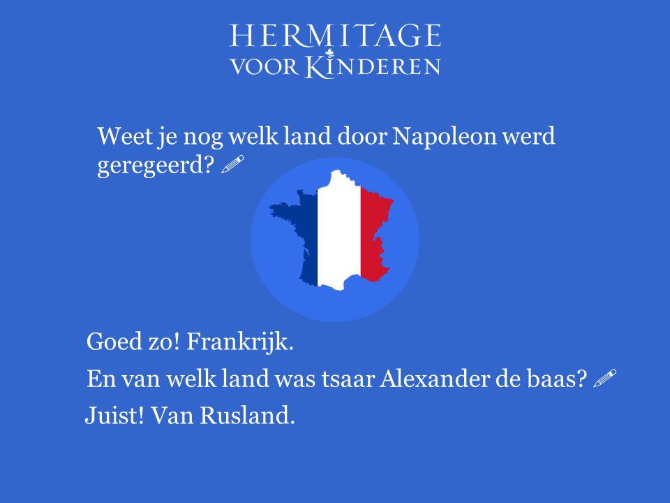 Weet je nog welk land door Napoleon werd geregeerd 