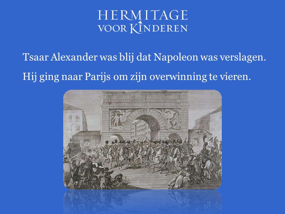 Tsaar Alexander was blij dat Napoleon was verslagen.