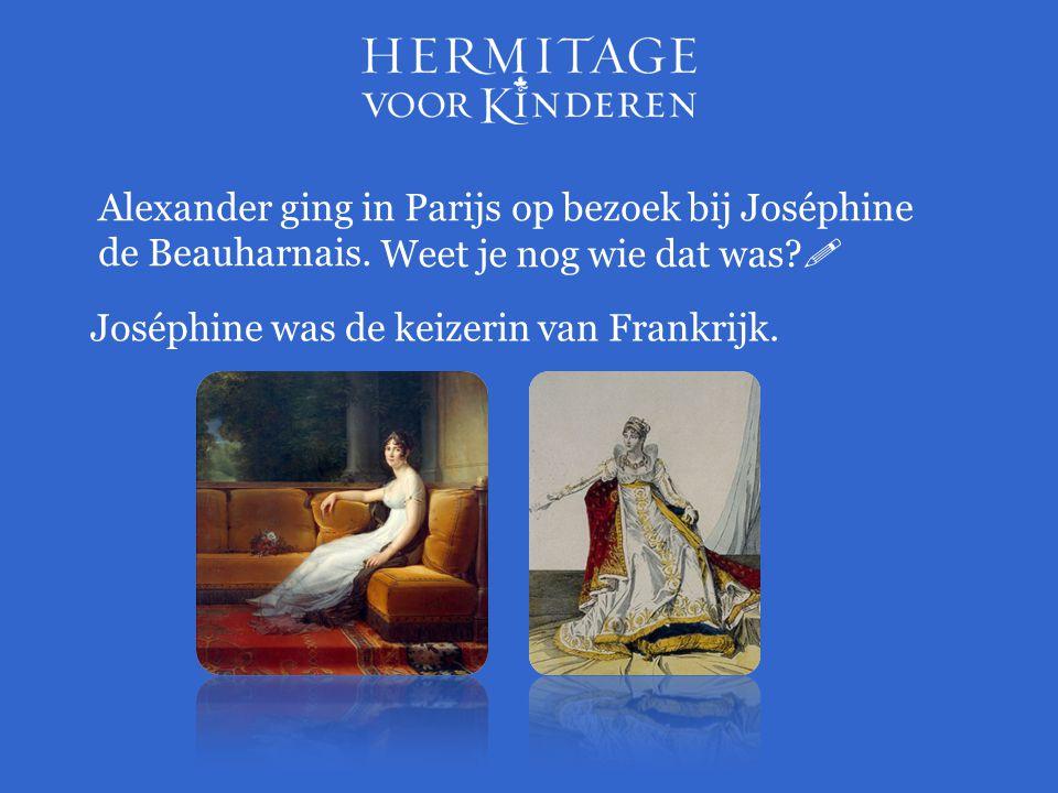 Alexander ging in Parijs op bezoek bij Joséphine de Beauharnais.