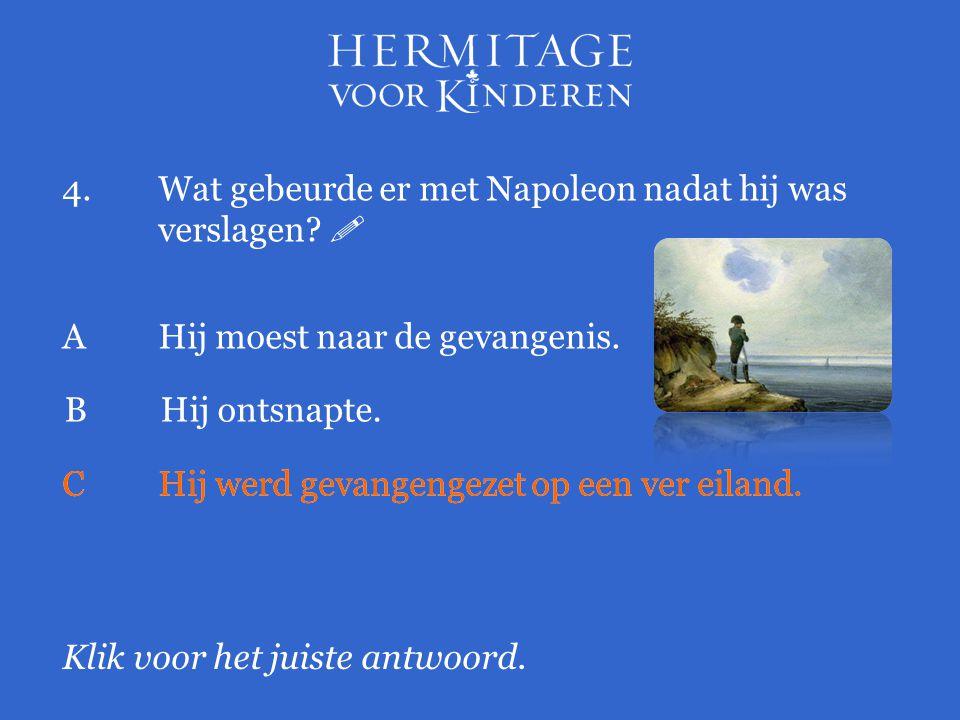 4. Wat gebeurde er met Napoleon nadat hij was verslagen 