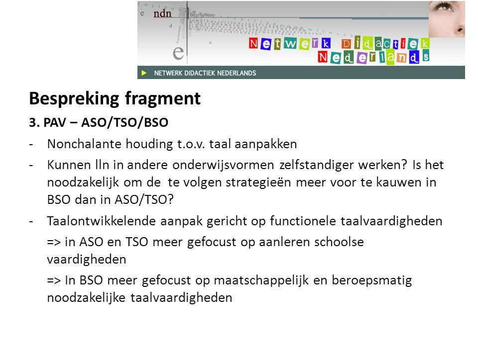 Bespreking fragment 3. PAV – ASO/TSO/BSO