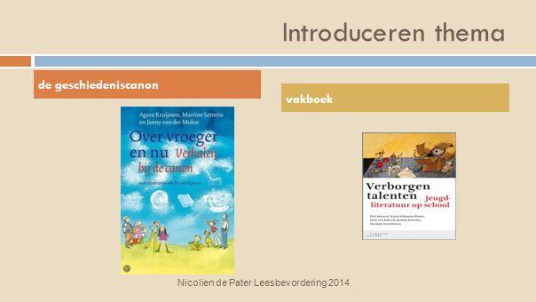 Introduceren thema Nicolien de Pater Leesbevordering, 2013