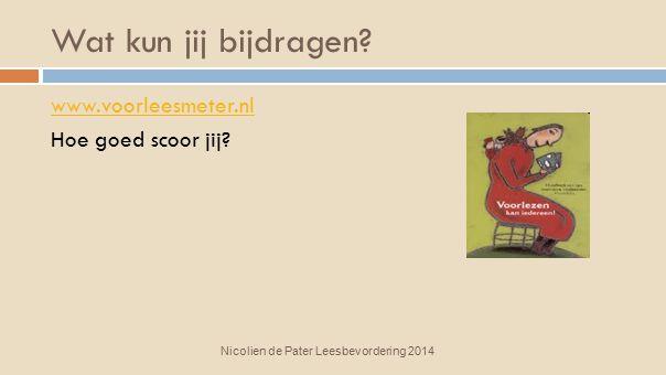 Wat kun jij bijdragen www.voorleesmeter.nl Hoe goed scoor jij