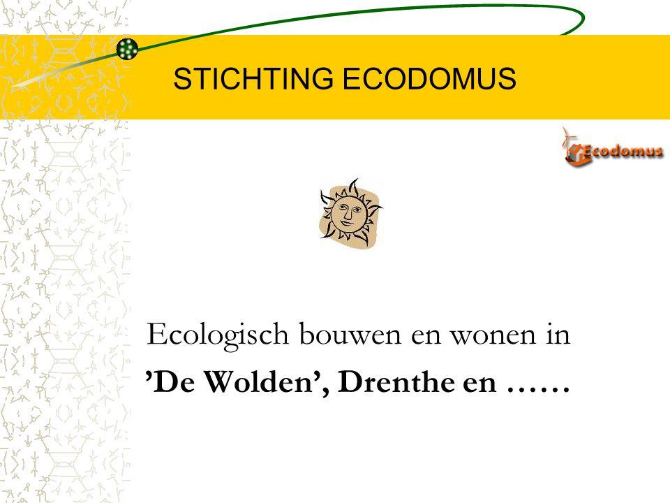 Ecologisch bouwen en wonen in 'De Wolden', Drenthe en ……