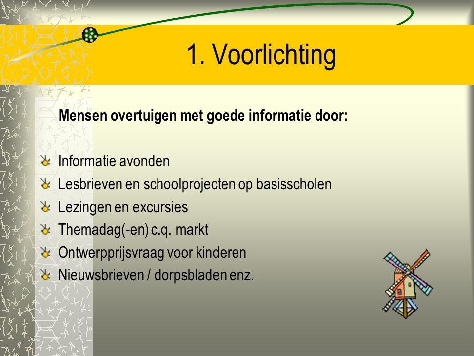 1. Voorlichting Mensen overtuigen met goede informatie door: