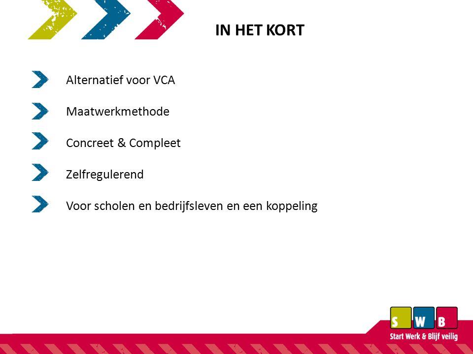 IN HET KORT Alternatief voor VCA Maatwerkmethode Concreet & Compleet