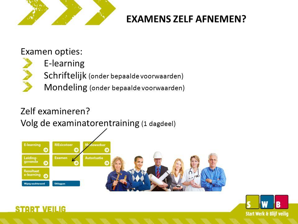 EXAMENS ZELF AFNEMEN Examen opties: E-learning
