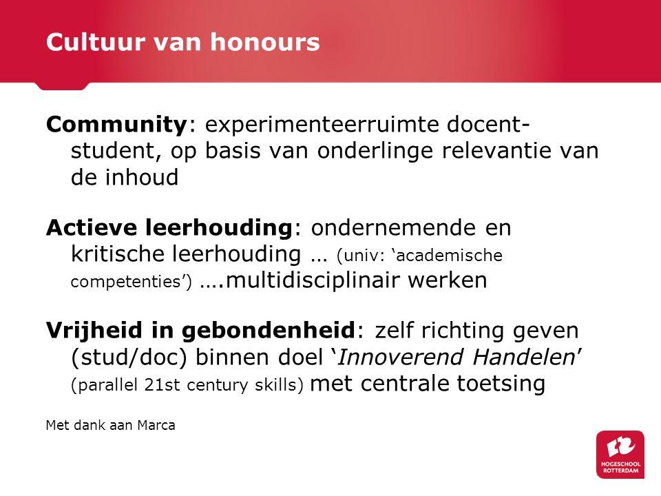 Cultuur van honours Community: experimenteerruimte docent-student, op basis van onderlinge relevantie van de inhoud.