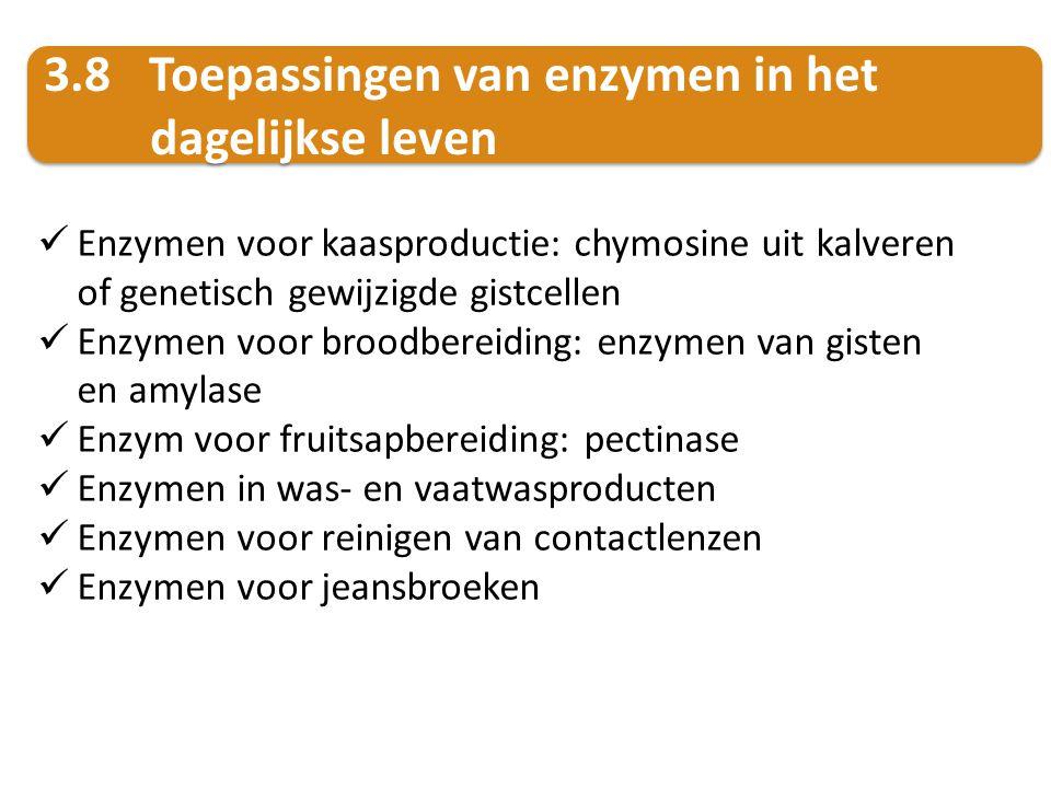 3.8 Toepassingen van enzymen in het dagelijkse leven