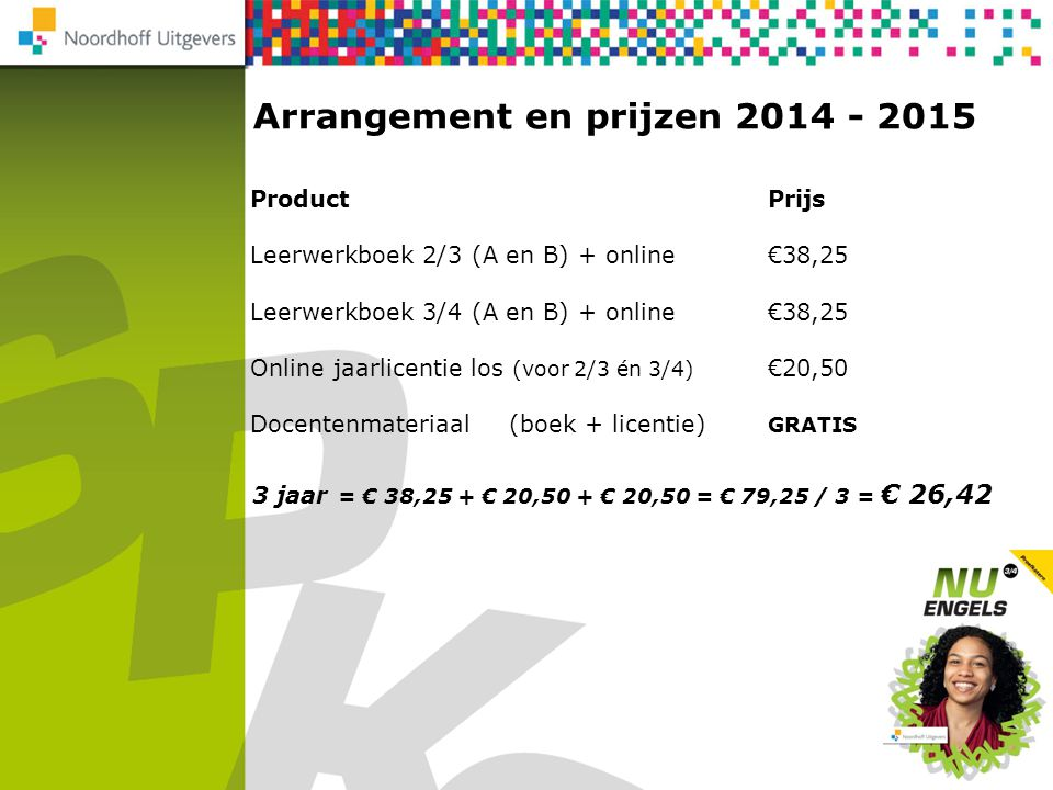 Arrangement en prijzen 2014 - 2015