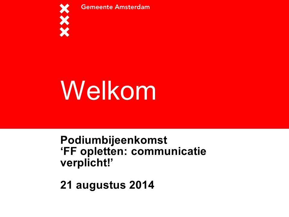 Welkom Podiumbijeenkomst 'FF opletten: communicatie verplicht!'