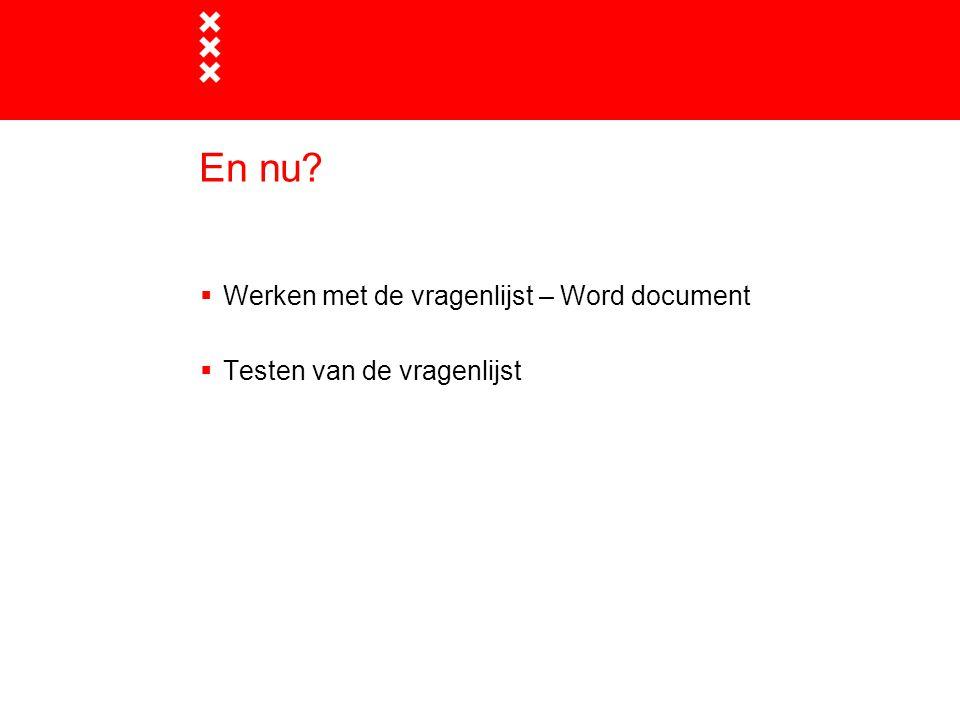 En nu Werken met de vragenlijst – Word document