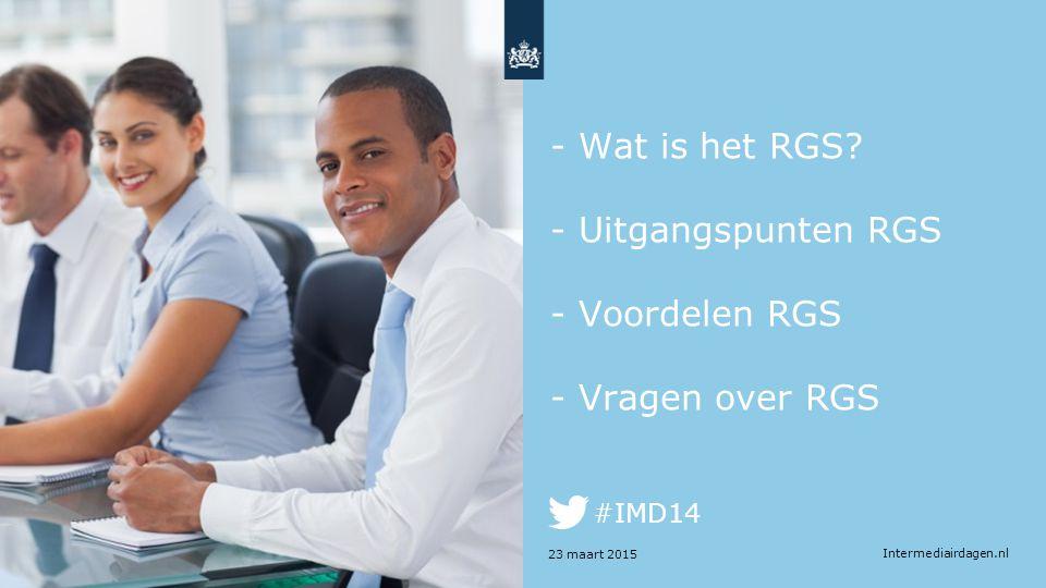 - Wat is het RGS - Uitgangspunten RGS - Voordelen RGS - Vragen over RGS