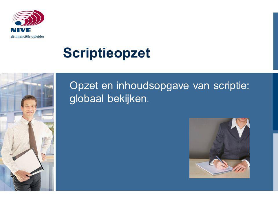 Opzet en inhoudsopgave van scriptie: globaal bekijken.